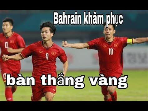 Highlights Việt Nam Vs Bahrain Công Phượng Ghi Bàn Thắng