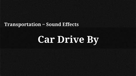 Car Drive By / Sound Effect