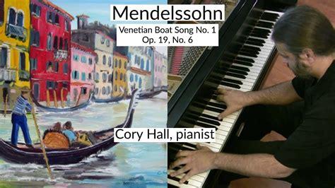 Venetian Boat Song No 1 by Mendelssohn Venetian Boat Song No 1 Op 19 No 6