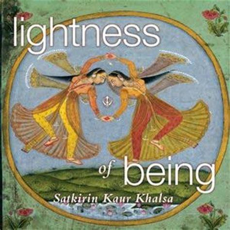 lightness of being lightness of being new cd by my satkirin kaur