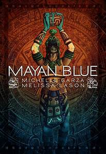 """Michelle Garza and Melissa Lason """"Mayan Blue"""" Review 