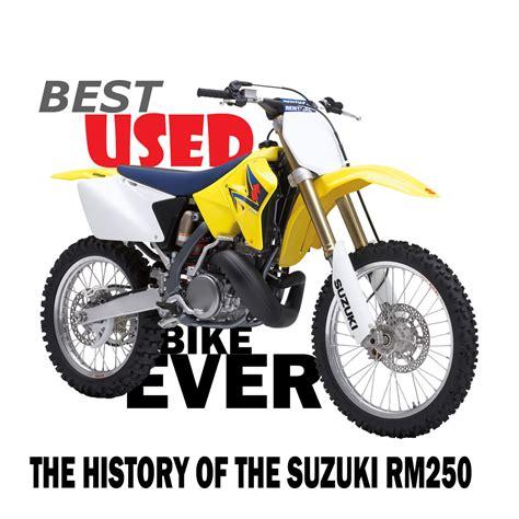 top motocross bikes best used bike ever suzuki rm250 dirt bike magazine