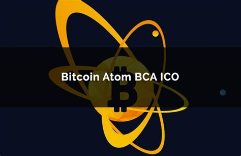 You will find more information by going to one of the sections on this page such as historical data, charts, converter. Bitcoin Atom BCA ICO: Atomic Swaps With Hybrid Consensus?