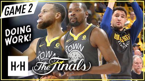 Warriors Big 3 Full Game 2 Highlights Vs Cavaliers (2018
