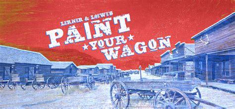Paint Your Wagon | Music Theatre International