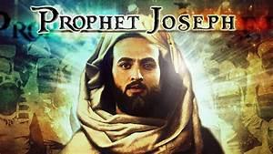 Prophet Joseph - 01 - YouTube  Prophet