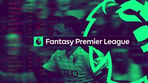 Fantasy Premier League  Top 5 Picks For The Final