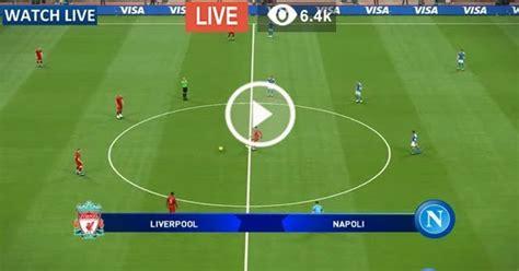 Liverpool vs Napoli Live Football Stream