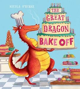 The Great Dragon Bake Off: Nicola O'Byrne: Bloomsbury ...