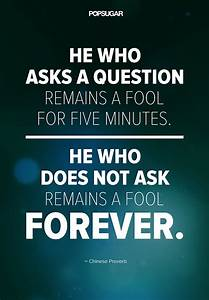 Don't Be Afraid to Ask Questions | 39 Powerful Quotes That ...
