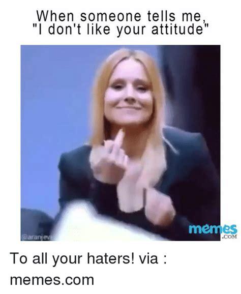 Attitude Meme - 25 best memes about attitude meme attitude memes