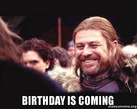 Ned Meme - birthday is coming happy ned stark meme make a meme
