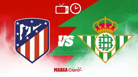 Liga Española: Atletico de Madrid vs Betis: Horario y ...