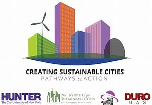 Creating Sustainable Cities: Pathways to Action - CUNY ...