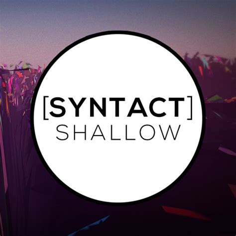 Syntact • Shallow (original Mix) By Syntact  Free Listening On Soundcloud