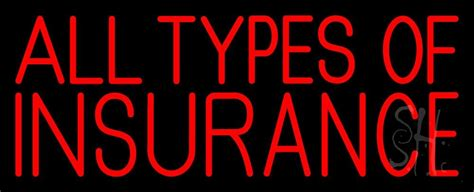 All Types Insurance Neon Sign