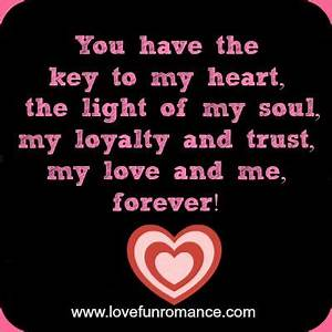 Key To My Heart : you have the key to my heart the light of my soul my loyalty and trust my love and me ~ Buech-reservation.com Haus und Dekorationen