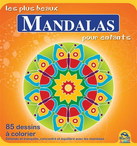 les plus beaux mandalas pour enfants 85 dessins à colorier