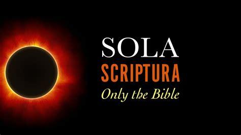 Sola Scriptura (Only the Bible) - Autumn Ridge Church
