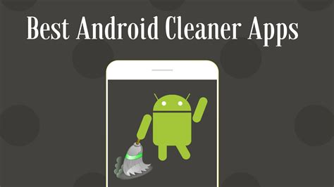 android cleaner apps  boost performance