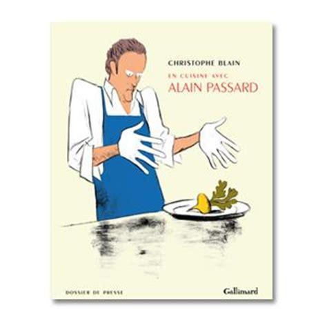馗rire un livre de cuisine en cuisine avec alain passard de christophe blain alain passard en cuisine et en héros de bd coups de coeur