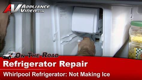 refrigerator repair diagnostic  making ice whirlpoolmaytag sears gzfsrxyy youtube
