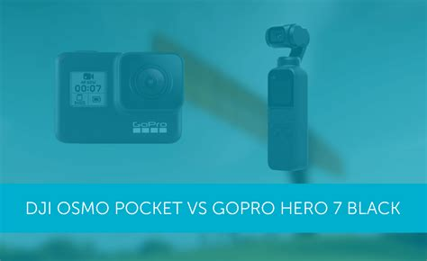 dji osmo pocket  gopro hero  black cameras heliguy