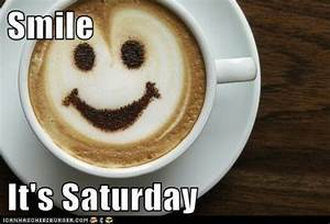 17 Best images about Happy Saturday on Pinterest ...