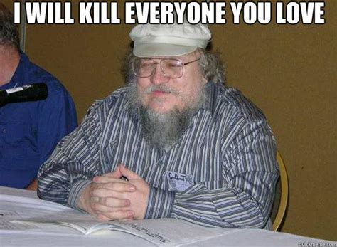 George Rr Martin Meme - here s how george r r martin says he plans to finish song of ice fire blastr