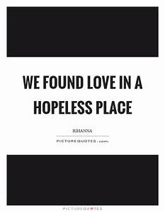 we found love in a hopeless place Quotes