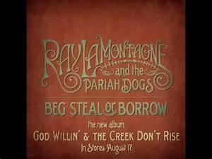 Ray LaMontagne - Beg Steal or Borrow - YouTube