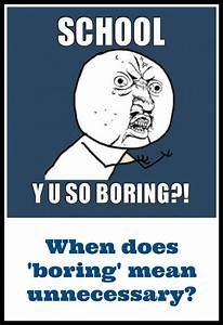 """When does """"boring"""" mean """"unnecessary""""?"""