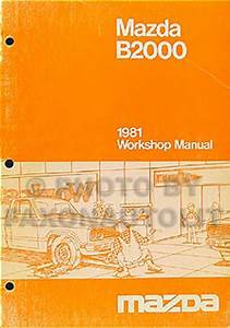 1981 Mazda B2000 Truck Repair Shop Manual Original