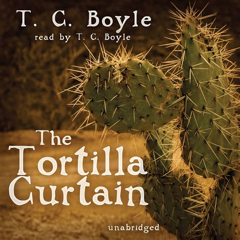 the tortilla curtain audiobook by t c boyle for