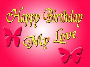Happy Birthday My Love HD Wallpapers - Wallpaper Cave