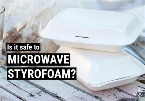 put styrofoam   microwave kitchensanity