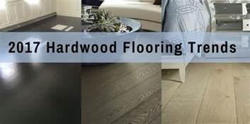 2017 hardwood flooring trends 13 trends to follow the flooring