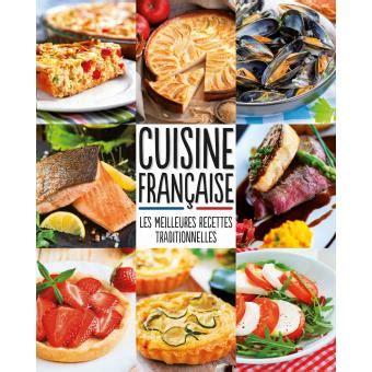cuisines francaises cuisine française meilleures recettes traditionnelles broché collectif achat livre achat