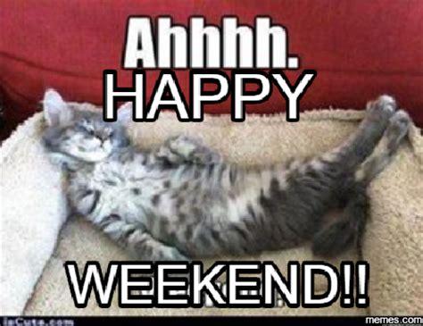 Happy Weekend Meme - the gallery for gt happy weekend memes