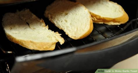 toaster oven garlic bread 3 easy ways to make garlic toast with pictures wikihow
