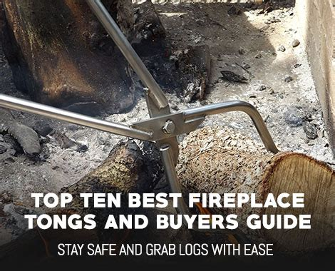 top   fireplace tongs  complete guide