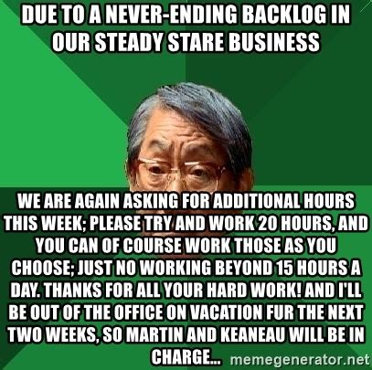 High Expectations Asian Father Meme Generator - due to a never ending backlog in our steady stare business we are again asking for additional