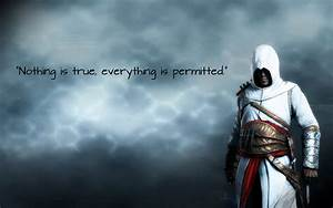 Nothing is true, Everything is permitted. - Altiar by ...