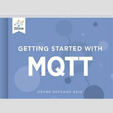 Getting Started With Mqtt  Dzone Refcardz