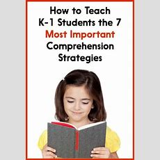 How To Teach Primary Students The 7 Most Important Comprehension Strategies  Learning At The