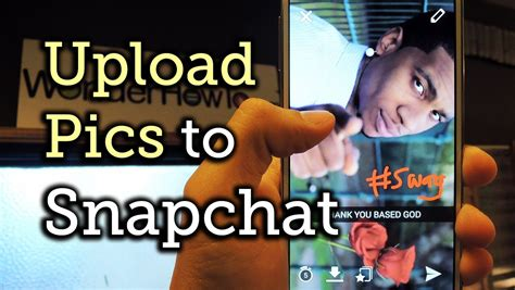 snapchat upload android use photos in your android gallery as a snapchat