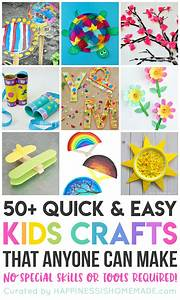 50+ Quick & Easy Kids Crafts that ANYONE Can Make ...