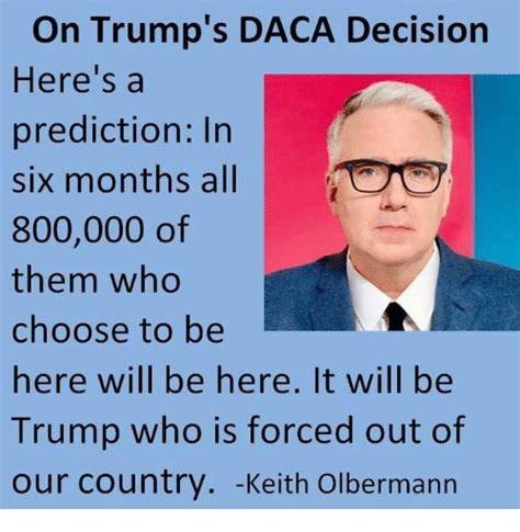 Daca Memes - 25 best memes about keith olbermann keith olbermann memes
