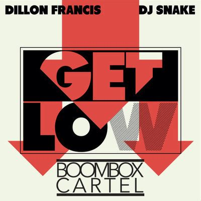 dj snake get low mp3 download dillon francis dj snake get low boombox cartel remix