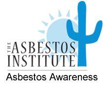 asbestos awareness  asbestos institute
